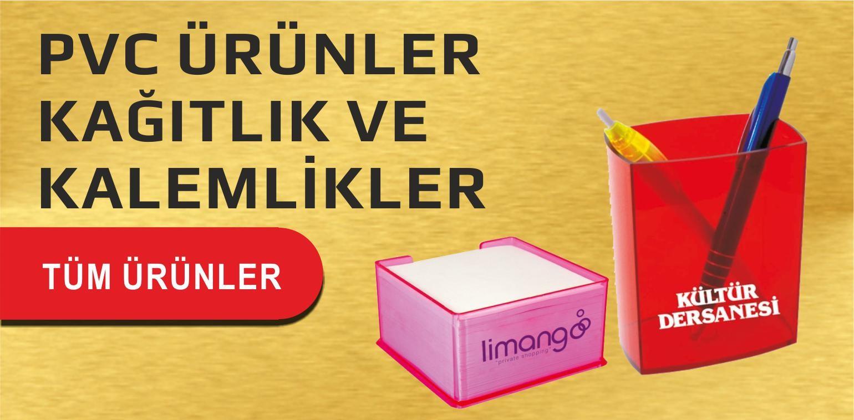 PVC ÜRÜNLER - KAĞITLIKLAR VE KALEMLİKLER